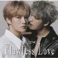 Flawless Love<初回限定仕様TYPE B>