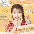 SUPER DUPER<期間生産限定高嶋菜七盤>