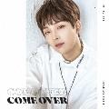 Come Over<メンバー別ジャケット盤(サンホ)>