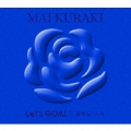 Let's GOAL!-薔薇色の人生- [2CD+ブックレット]<初回限定盤 Blue>