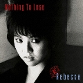 Nothing to Lose<完全生産限定盤>