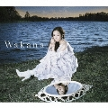 Wakana [CD+DVD]<初回限定盤A>