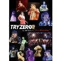 TRYZERO 2ndワンマン~Acceleration~