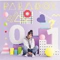 PARADOX [CD+DVD]<初回生産限定盤>