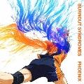 PHOENIX [CD+DVD+缶バッジ2個]<初回生産限定アニメ盤>