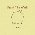 Touch The World [SHM-CD+DVD]<初回限定盤>