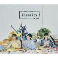 identity [Blu-ray Disc+CD]<配信視聴チケット付限定盤>