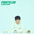 FIGHT CLUB<通常盤>