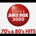 スーパー・ジューク・ボックス3000~70's&80'sヒッツ<初回生産限定盤>