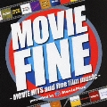 ムーヴィー・ファイン -MOVIE HITS and fine film music-
