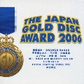 THE JAPAN GOLD DISC AWARD 2006<期間限定生産盤>