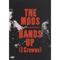 THE MODS/HANDS UP(I CROWNS) [MHBL-17]