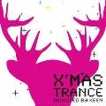 スーパー・ベスト・トランス・プレゼンツ・クリスマス・トランス・セレクト・バイ・キーン
