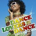 ダンス・ラヴァーズ・ダンス WORLD RAGGA HITS