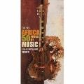 アフリカ~アフリカ音楽50年の奇跡