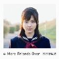 More Friends Over [CD+DVD]<初回生産限定盤>