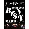 "TOUR 2012 ""B(S)T""完全復活 @ Zepp Sendai"