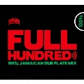 FULL HUNDRED - DANCEHALL MIX - Mixed by YARD BEAT