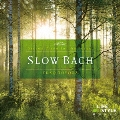 スロー・バッハ ~こころで聴く、15のピアノ・セラピー