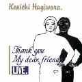 THANK YOU MY DEAR FRIENDS LIVE<完全限定生産盤>