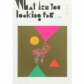 What are you looking for [CD+フォトブック]<完全限定生産盤>
