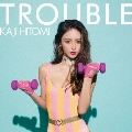 TROUBLE [CD+DVD]