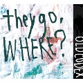 they go, Where? [CD+DVD]<初回限定盤>