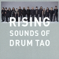RISING ~SOUNDS OF DRUM TAO~