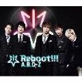 Reboot!!! [CD+2DVD]<初回限定5周年Best盤>