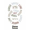Goose house Live House Tour 2017.11.22 TOKYO<初回限定仕様>
