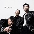 MAX [CD+DVD]<完全生産限定盤>