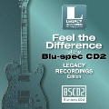 聴き比べ体感!Blu-spec CD2×CD Legacy Recordings編 [Blu-spec CD2+CD]<4ヶ月期間生産限定盤>