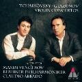 チャイコフスキー&グラズノフ:ヴァイオリン協奏曲<初回生産限定盤>