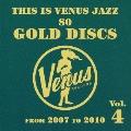 ディス・イズ・ヴィーナス・ジャズ~ヴィーナス・ゴールド・ディスクのすべて~Vol.4