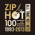 ZIP-FM 20th ANNIVERSARY SPECIAL CD ZIP HOT 100 1993-2013 ALL TIME NO1 HITS
