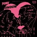ピンク・シャドウ / たまご [CD+7inch]