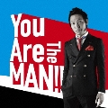You Are The MAN!! [CD+DVD]<初回盤>