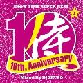SHOW TIME SUPER BEST~SAMURAI MUSIC 10th. Anniversary Part1~ Mixed By DJ SHUZO