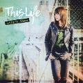 This Life [CD+DVD]<初回限定盤>