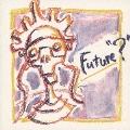 """Future""""?"""""""