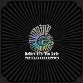 Before It's Too Late [2CD+DVD]<初回盤A>