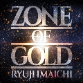 ZONE OF GOLD [CD+Blu-ray Disc]