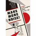 メイク・モア・ノイズ~ウイメン・イン・インデペンデント・ミュージック1977-1987 [4CD+BOOK]