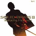 SOLID BRASS II