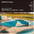 Chill Wave Beats<完全限定盤>