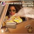 T-GROOVE PRESENTS T.K. SUPER DISCO CLASSICS 1977-1979