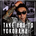 Take You To Yokohama