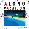 A LONG VACATION 40th Anniversary Edition<完全生産限定盤/ロンバケ着せ替えジャケット封入>
