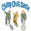 Chilly Chili Sauce<通常盤/初回限定三方背BOX仕様>