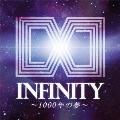 INFINITY~1000年の夢~ [CD+DVD]